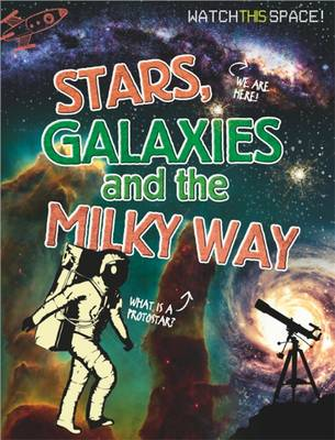 Stars, Galaxies and the Milky Way by Clive Gifford, Joyce Bentley
