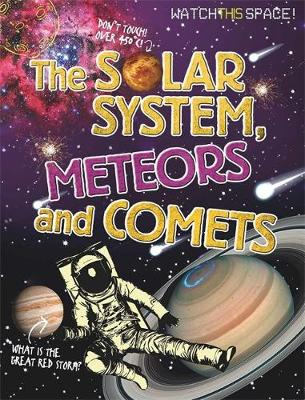 The Solar System, Meteors and Comets by Clive Gifford