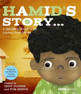 Hamid's Story - A Journey from Eritrea A Real-Life Account of His Journey from Eritrea by Andy Glynne