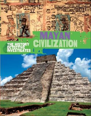 Mayan Civilization by Clare Hibbert