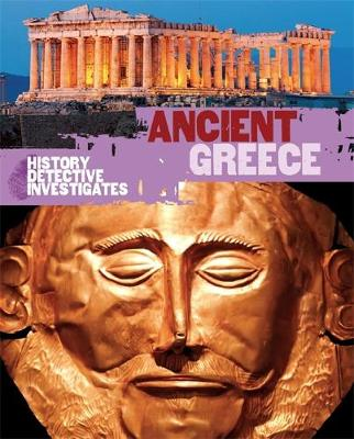 The History Detective Investigates: Ancient Greece by Rachel Minay
