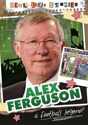 Alex Ferguson by Sarah Eason