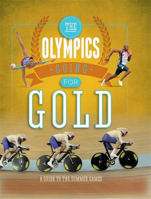 The Going for Gold A Guide to the Summer Games by Joe Fullman