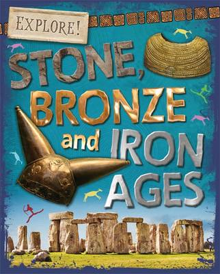 Stone, Bronze and Iron Ages by Sonya Newland