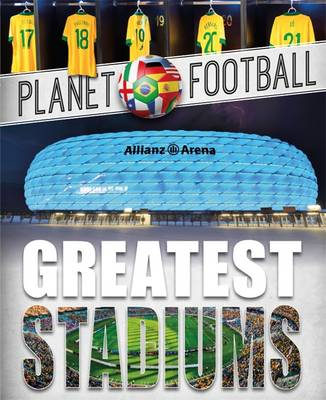 Greatest Stadiums by Clive Gifford
