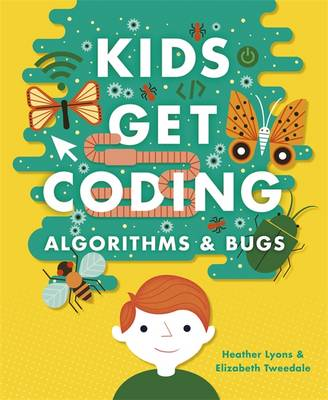 Algorithms and Bugs by Heather Lyons, Elizabeth Tweedale