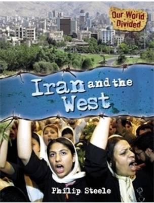 Iran and the West by Philip Steele