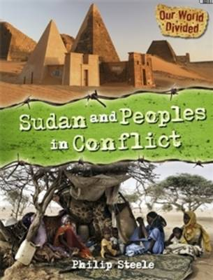 Sudan and Peoples in Conflict by Philip Steele
