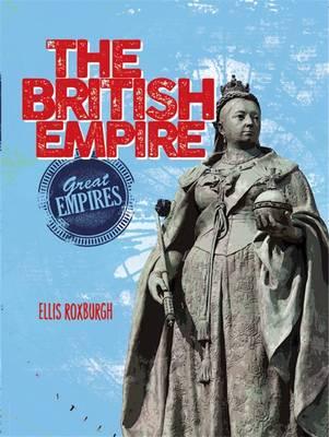 The British Empire by Ellis Roxburgh