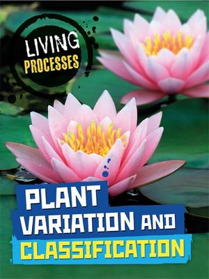 Plant Variation and Classification by Carol Ballard