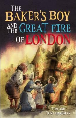 The Baker's Boy and the Great Fire of London by Tom Bradman, Tony Bradman