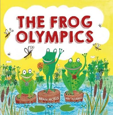The Frog Olympics by Brian Moses