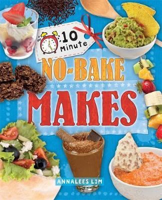 No-Bake Makes by Annalees Lim