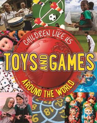 Toys and Games Around the World by Moira Butterfield