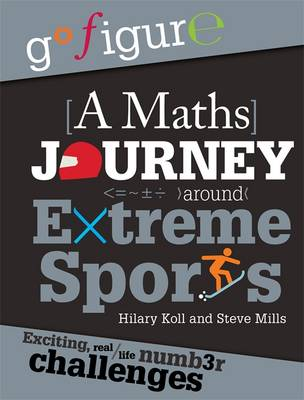 A Maths Journey Around Extreme Sports by Hilary Koll, Steve Mills, Jon Richards
