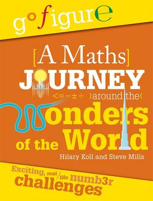A Maths Journey Around the Wonders of the World by Hilary Koll, Steve Mills, Jon Richards