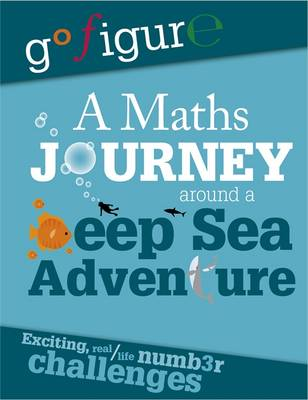 A Maths Journey Around a Deep Sea Adventure by Hilary Koll, Steve Mills, Jon Richards