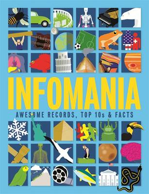 Infomania Awesome Records, Top 10s and Facts by Jon Richards, Ed Simkins