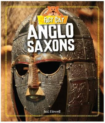 Anglo Saxons by Izzi Howell
