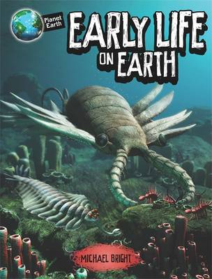 Early Life on Earth by Michael Bright