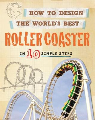 Roller Coaster In 10 Simple Steps by Paul Mason