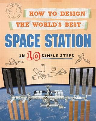 Space Station In 10 Simple Steps by Paul Mason