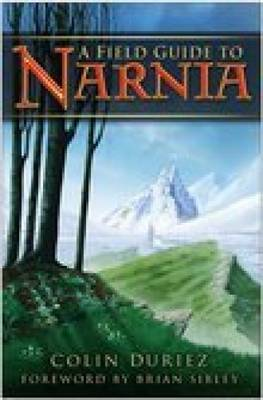 A Field Guide to Narnia by Colin Duriez