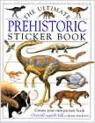 The Ultimate Prehistoric Sticker Book by DK