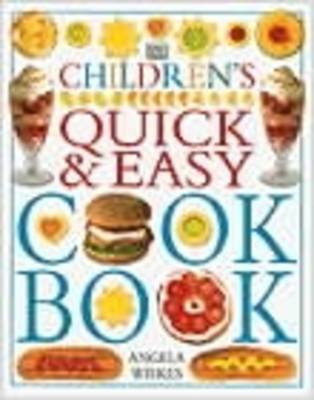 Children's Quick and Easy Cookbook by Angela Wilkes, Jane Suthering