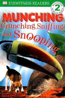 Munching, Crunching, Sniffing and Snooping by Brian Moses