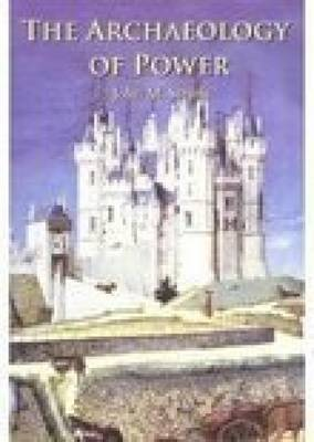 Archaeology of Power by John Steane
