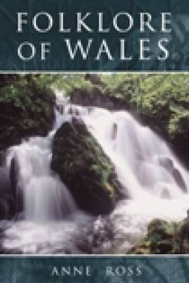 Folklore of Wales by Anne Ross