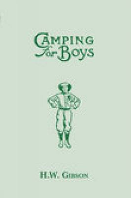 Camping for Boys by H. W. Gibson