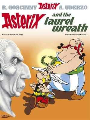 Asterix and the Laurel Wreath Album 18 by Rene Goscinny