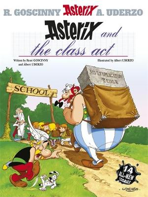 Asterix and the Class Act Album 32 by Rene Goscinny
