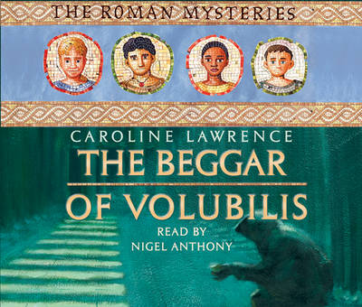 The Beggar of Volubilis by Caroline Lawrence