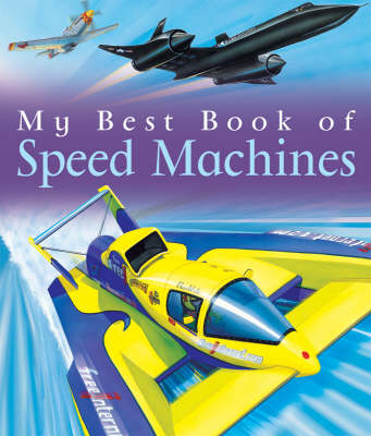 My Best Book of Speed Machines by Ian Graham