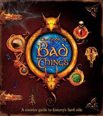 The Book of Bad Things by Clive Gifford
