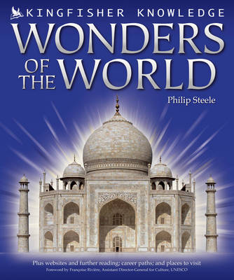 Kingfisher Knowledge: Wonders of the World by Philip Steele