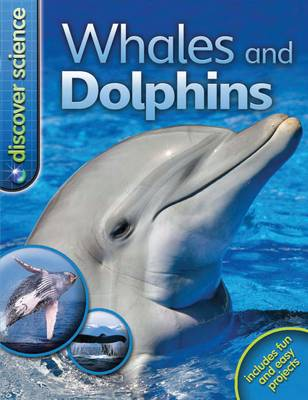 Discover Science: Whales and Dolphins by Caroline Harris