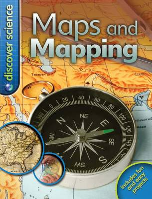 Discover Science: Maps and Mapping by Deborah Chancellor