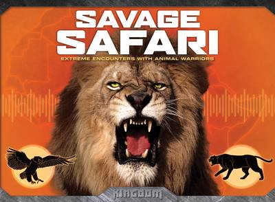 Kingdom: Savage Safari by Kingfisher, Nam Nguyen