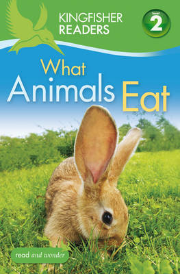 Kingfisher Readers: What Animals Eat (Level 2: Beginning to Read Alone) by Brenda Stone