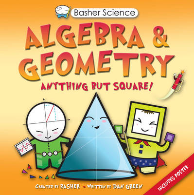 Basher Science: Algebra and Geometry by Dan Green