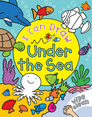 I Can Draw Under the Sea by Simon Abbott