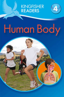 Kingfisher Readers: Human Body (Level 4: Reading Alone) by Anita Ganeri