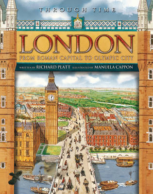 Through Time: London by Richard Platt