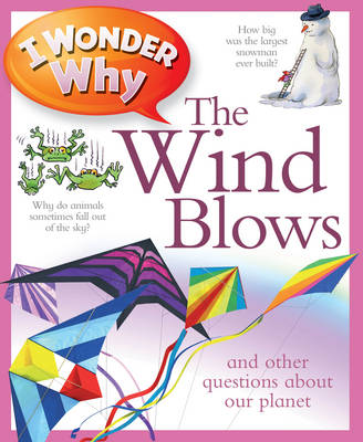 I Wonder Why the Wind Blows by Anita Ganeri