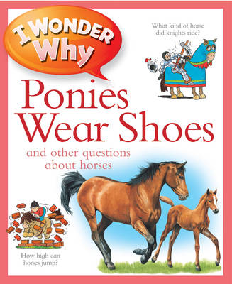 I Wonder Why Ponies Wear Shoes by Jackie Gaff