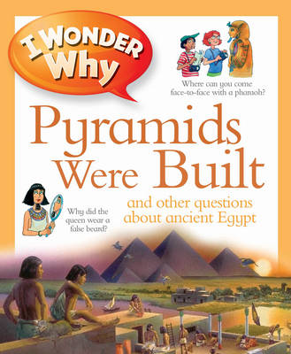 I Wonder Why Pyramids Were Built by Philip Steele